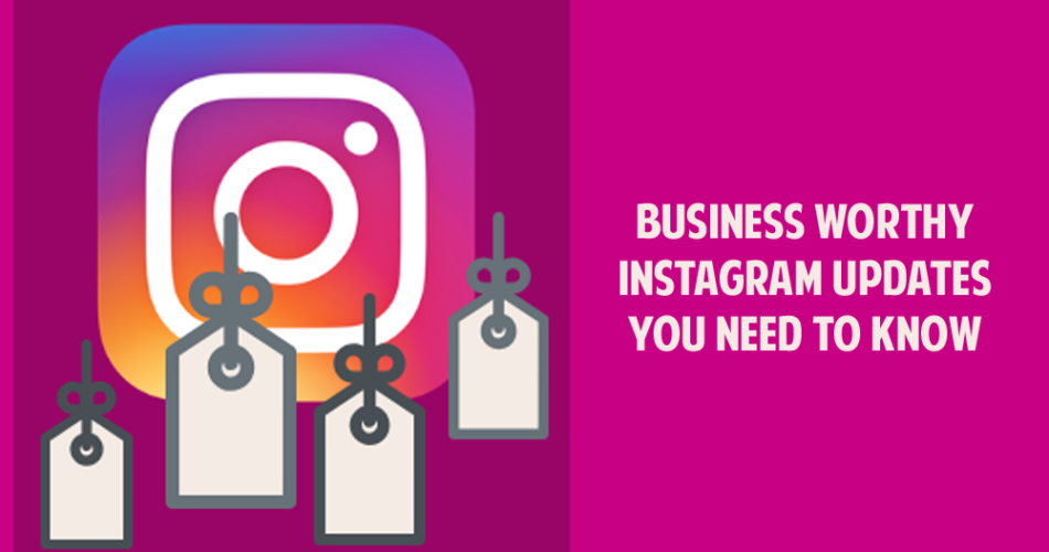 Instagram Updates You Need to Know